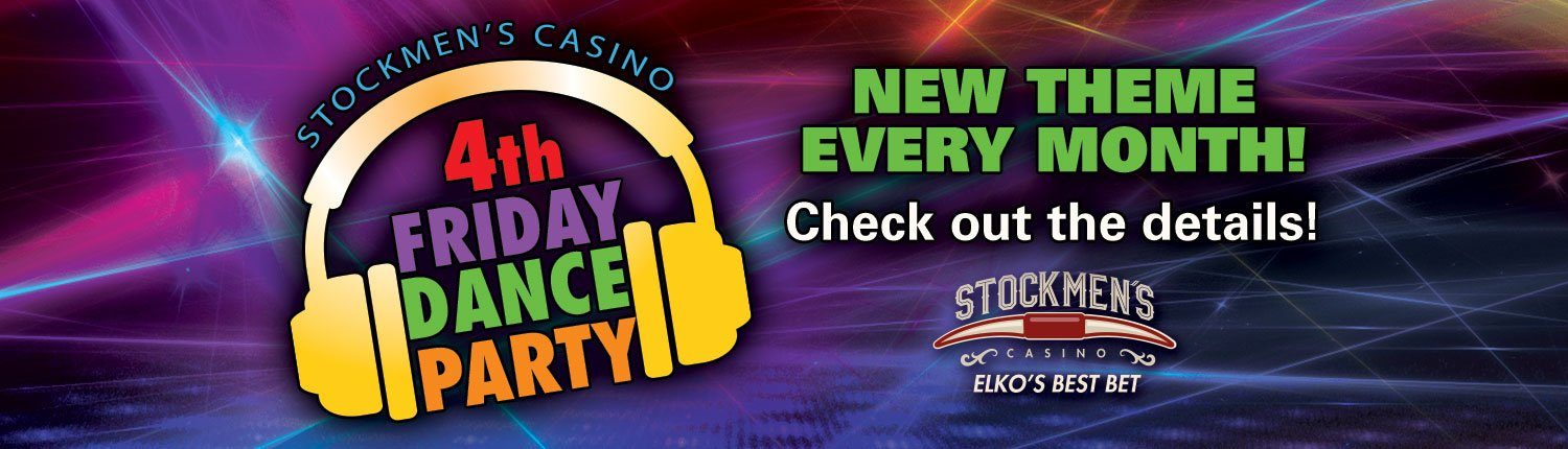 Stockmen's Casino 4th Friday Dance Party New theme every month! Check out the details! | Stockmen's Casino Elko's Best Bet